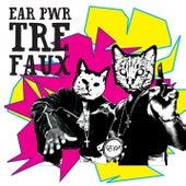 Tre Faux by Ear Pwr