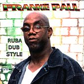 Ruba Dub Style by Frankie Paul