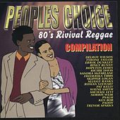 People's Choice 80's Revival Reggae Compilation by Various Artists