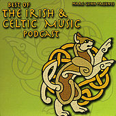 Best of the Irish & Celtic Music Podcast by Various Artists