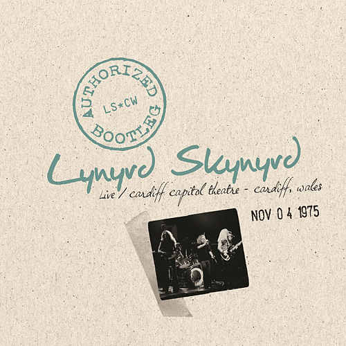 Authorized Bootleg - Live Cardiff Capitol Theatre, Cardiff, Wales, November 4, 1975 by Lynyrd Skynyrd