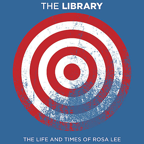 The Life and Times of Rosa Lee by The Library