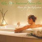 Relax With Traditional Indian Flute: Music for Relaxation, Meditation, and Sleep by Music for Spa Relaxation