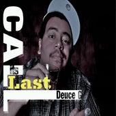 It's Last Call by Deuce G