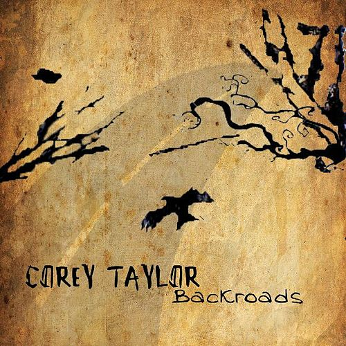 Backroads by Corey Taylor