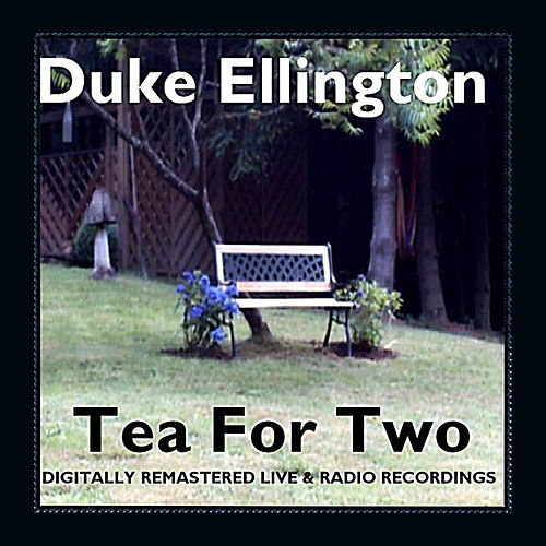 Tea for Two by Duke Ellington