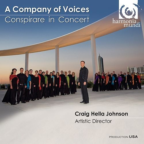 A Company of Voices - Conspirare in Concert by Conspirare
