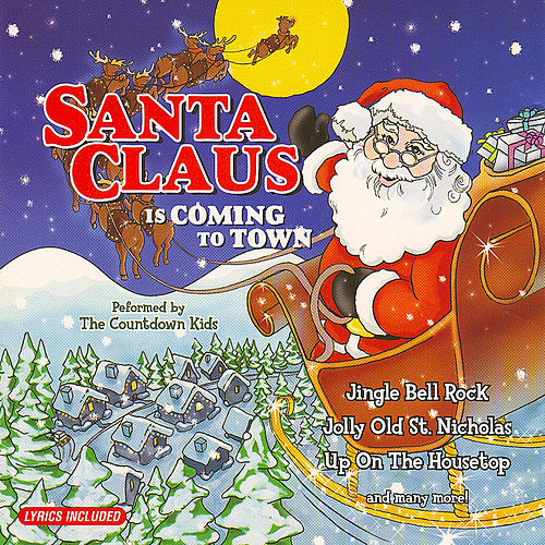 Santa Claus Is Coming to Town by The Countdown Kids
