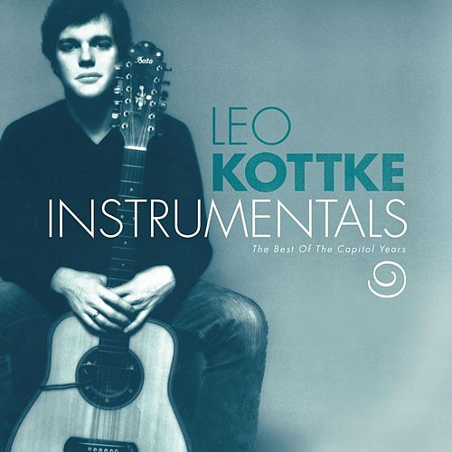 Instrumentals: The Best Of The Capitol Years by Leo Kottke