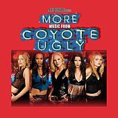 More Music from Coyote Ugly by Various Artists