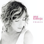 Fragil by Ana Torroja