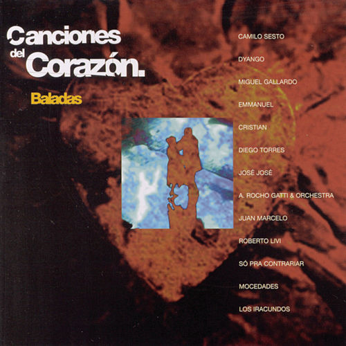 Canciones Del Corazon: Baladas by Various Artists