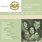 Voces Inolvidables del Bolero: Colecci?n RCA 100 A?os de M?sica by Various Artists