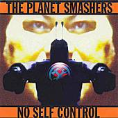 No Self Control by Planet Smashers