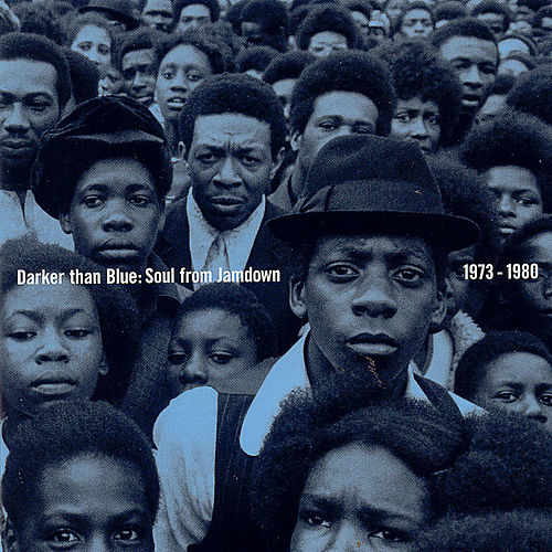 Darker Than Blue: Soul From Jamdown 1973-77 by Various Artists
