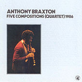 Five Compositions (quartet) - 1986 by David Rosenboom