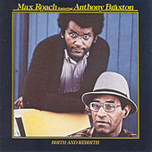 Birth And Rebirth by Anthony Braxton