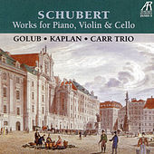 Schubert Trios: Works for Piano, Violin & Cello by David Golub