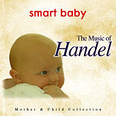 Smart Baby: The Music of Handel by The London Fox Orchestra