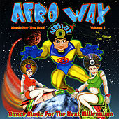 Afrowax Vol. 2 - Dance Music For the Next Millennium by Various Artists