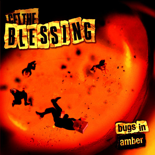 Bugs in Amber by Get the Blessing