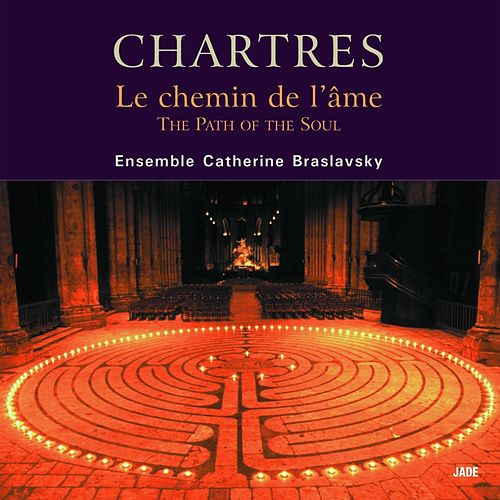 Chartres - The Path of the Soul by Catherine Braslavsky