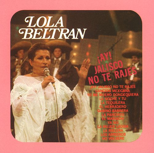 ¡Ay! Jalisco no te rajes by Lola Beltran