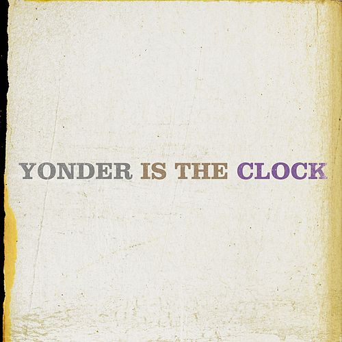 Yonder Is The Clock by The Felice Brothers