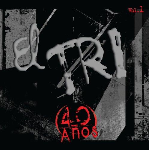 40 Años Vol. 1 by El Tri