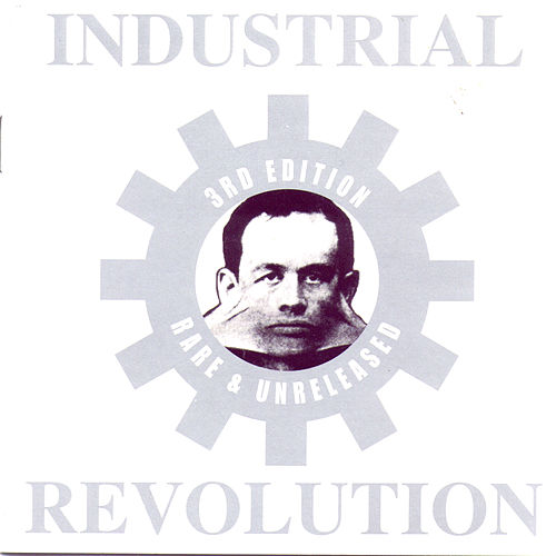Industrial Revolution Third Edition: Rare & Unreleased by Various Artists