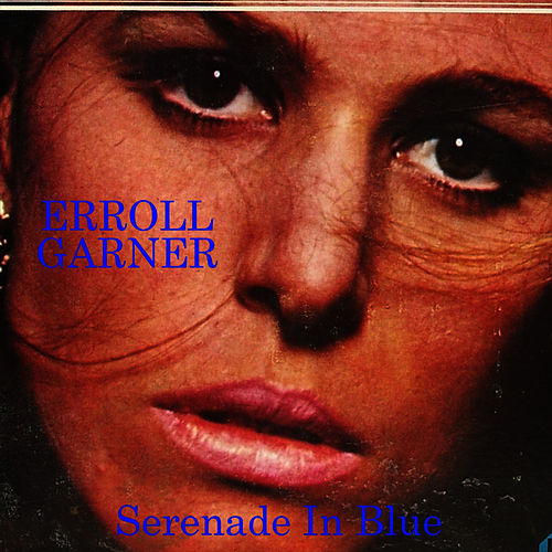 Serenade In Blue by Erroll Garner