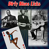 Dirty Blues Licks by Various Artists