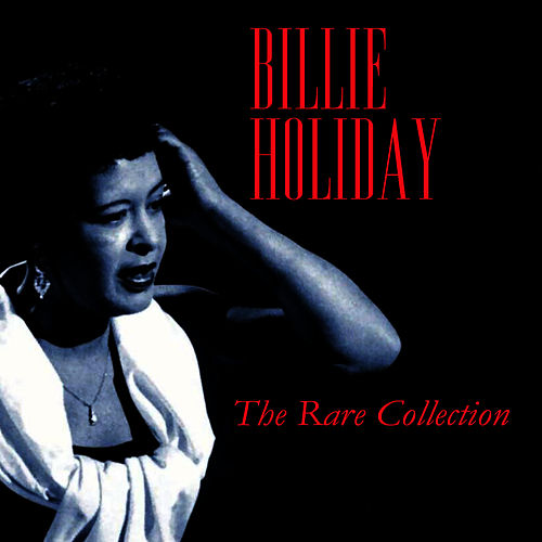 The Rare Collection by Billie Holiday
