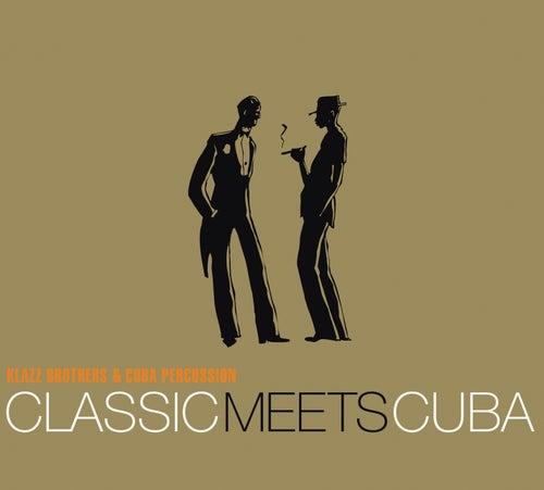 Classic Meets Cuba by Klazz Brothers/Cuba Percussion