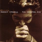 The Houston Kid by Rodney Crowell
