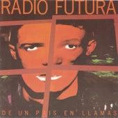 De Un Pais En Llamas by Radio Futura