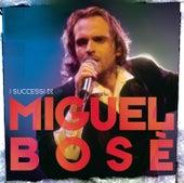 I Successi Di Miguel Bosè by Miguel Bosé