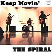Keep Movin' by Spiral