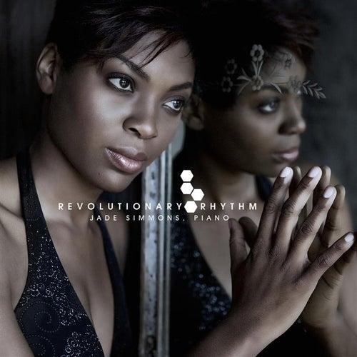 Jade Simmons:  Revolutionary Rhythm - The Rhythm Project by Jade Simmons