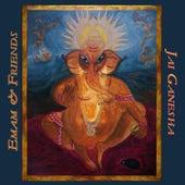 Jai Ganesha by Emam and Friends