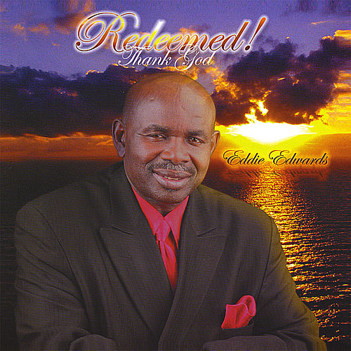 Redeemed ! Thank God by Eddie Edwards