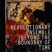 Beyond the Boundary of Time by Revolutionary Ensemble