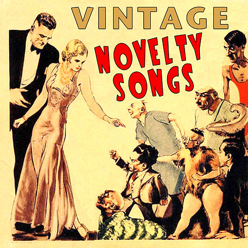 Vintage Novelty Songs by Various Artists