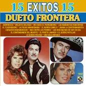 15 Exitos - Dueto Frontera by Dueto Frontera