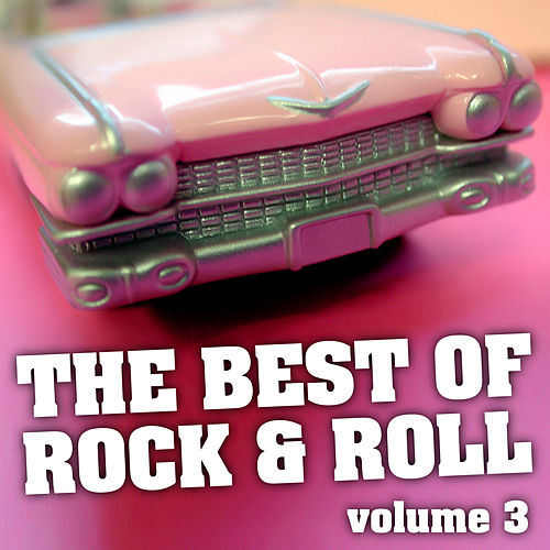 The Best Of Rock & Roll Vol. 3 by Various Artists