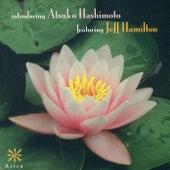 Atsuko Hashimoto Featuring Jeff Hamilton by Jeff Hamilton