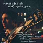 NAPOLEON, Randy: Between Friends by Randy Napoleon
