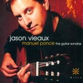 PONCE, M.M.: Sonatina meridional / Sonata Mexicana / Sonata clasica / Guitar Sonata No. 3 / Sonata romantica (Vieaux) by Jason Vieaux