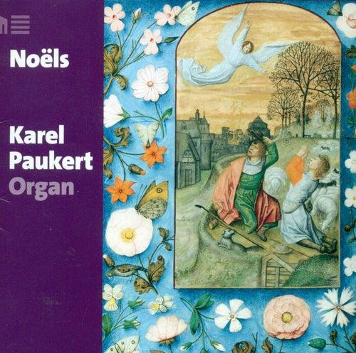 Organ Recital: Paukert, Karel - DANDRIEU, J.-F. / DAQUIN, L.-C. / BEAUVARLET-CHARPENTIER, J.-J. / CORRETTE, M. / LANGLAIS, J. by Karel Paukert
