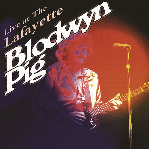 Live At The Lafayette by Blodwyn Pig